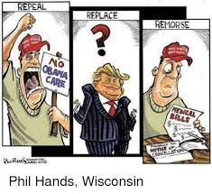 Wisconsin Meme - repeal care replace remorse medical notice of phil hands wisconsin