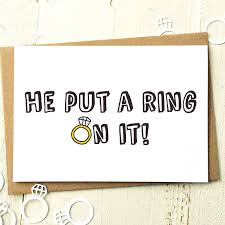 congrats wedding card engagement card he put a ring on it engagement card