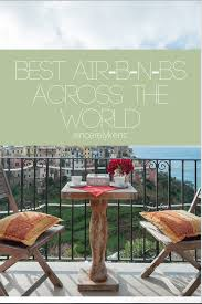 Best Air Bnbs by Best Air B N Bs Across The World Sincerelykenz