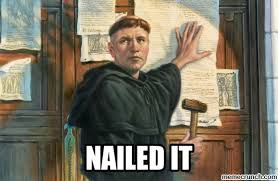 Martin Luther Memes - martin luther memes nailed it 95 theses that is nov 01 13 09