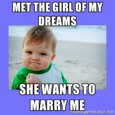 Yes Meme Baby - tha well the girl of my dreams