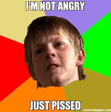 Pissed Meme - i m not angry just pissed meme angry school boy 7688 memeshappen