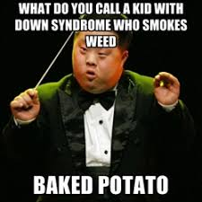 Funny Down Syndrome Memes - discriminatory down syndrome photos why discriminate we re more