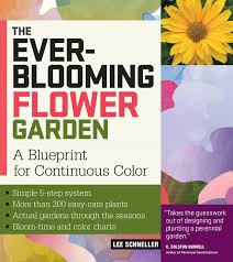 the ever blooming flower garden a blueprint for continuous color