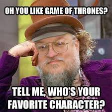 George Rr Martin Meme - don t do it it s a trick game of thrones know your meme