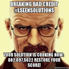 Bad Credit Meme - breaking bad credit lseensolutions your solution is cooking now