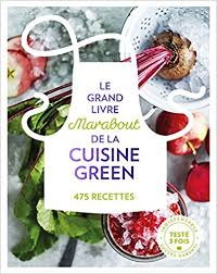 collection marabout cuisine amazon fr le grand livre marabout de la cuisine green collectif