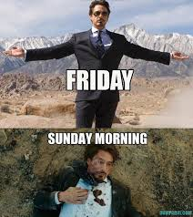 Its Friday Meme Funny - it s friday tony stark dump a day