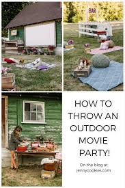 How To Throw A Backyard Party How To Throw An Outdoor Movie Party Jenny Cookies