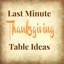 last minute thanksgiving table ideas the simple thanksgiving