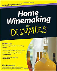 techniques in home winemaking the home winemaking for dummies tim patterson 9780470678954