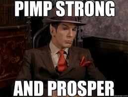 Pimp Meme - pimp strong and prosper pimp spock quickmeme
