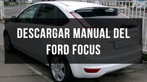 descargar manual ford focus gratis en pdf youtube
