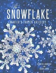 snowflake bentley book this book is a complete guide to the science of snowflakes