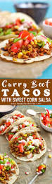 curry beef tacos with sweet corn salsa happy foods tube