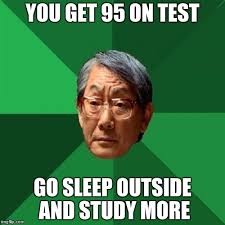 Go Sleep Meme - high expectations asian father meme imgflip