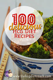 100 of the most delicious hcg diet recipes for phase 2 hcg diet