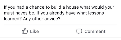 what do you need to build a house 8 things people would do differently if building their house again