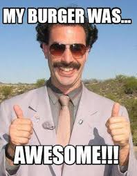 Burger Memes - we re glad that you enjoyed it borat burger memes pinterest