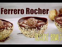 ferrero rocher chocolate dessert bowls fully edible my cupcake