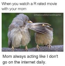 R Rated Memes - when you watch a r rated movie with your mom onationalmemeographic