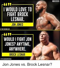Brock Lesnar Meme - cbs sports i would love to fight brock lesnar jon jones hit ufc