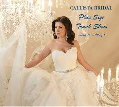 plus size wedding dress designers callista bridal plus size wedding dress trunk show strut bridal