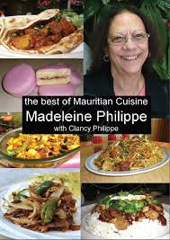 cuisine ile maurice recipes from mauritius by madeleine philippe