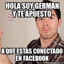 Hola Soy German Memes - meme personalizado hola soy german y te apuesto a que estas