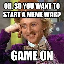 Meme War Pictures - 1 2 3 4 i declare a meme war babycenter
