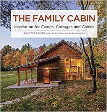 inspiration for the family cabin inspiration for cs cottages and cabins