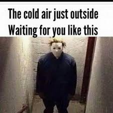 Cold Outside Meme - 18 cold weather memes that perfectly sum up all the winter feels
