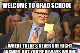 I Hate School Meme - why i hate grad school