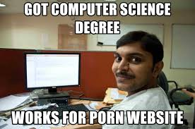 Meme Porn - got computer science degree works for porn website indian guy