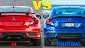 2017 honda civic si coupe vs touring coupe youtube