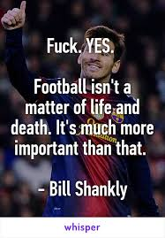 Fuck Yes Meme - yes football isn t a matter of life and death it s much more