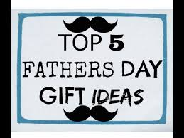 fathersday gifts top 5 fathers day gift ideas
