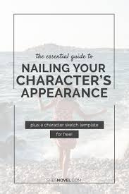 the essential guide to nailing your character u0027s appearance plus a