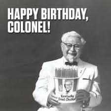 Colonel Sanders Memes - colonel sanders the founder of kfc he started his dream at 65
