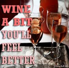wine a you ll feel better 45 best wine quotes images on wine quotes quote of