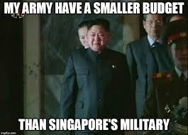 Singapore Meme - north korea s military expenditure imgflip