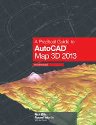a practical guide to autocad map 3d 2013 rick ellis russell