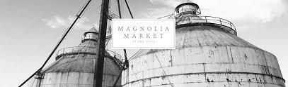 magnolia market at the silos chip u0026 joanna gaines