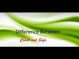 Difference Between A Couch And A Sofa Difference Between Couch And Sofa Youtube