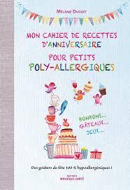 recette de cuisine pour les enfants mon cahier de recettes pour enfants poly allergiques par mélanie