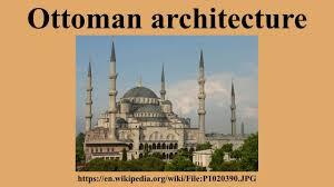 A History Of Ottoman Architecture Ottoman Architecture