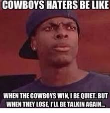 Dallas Cowboy Hater Memes - cowboys haters be like when the cowboys winibe quiet but when they