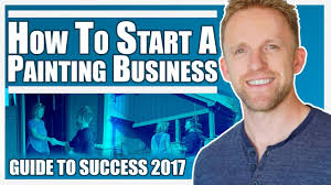 starting a painting business how to start and run a successful