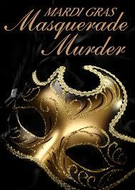 large mardi gras the mardi gras masquerade murder large script