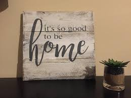Home Decor Wall Signs by It U0027s So Good To Be Home Sign It U0027s So Good To Be Home Rustic